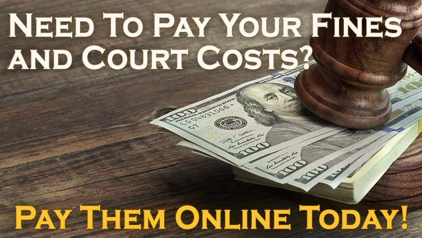 Pay Fines and Court Costs Online Today